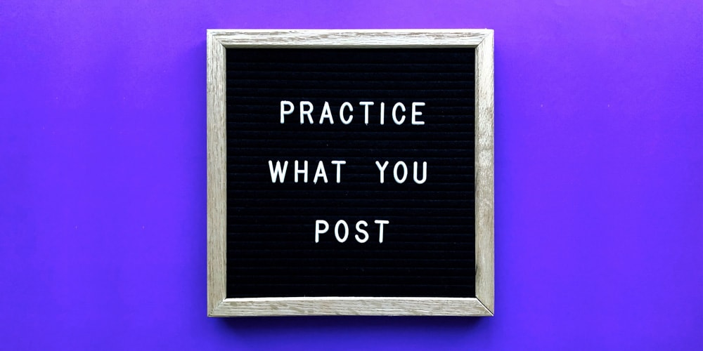 Practice what you psot quote in frame